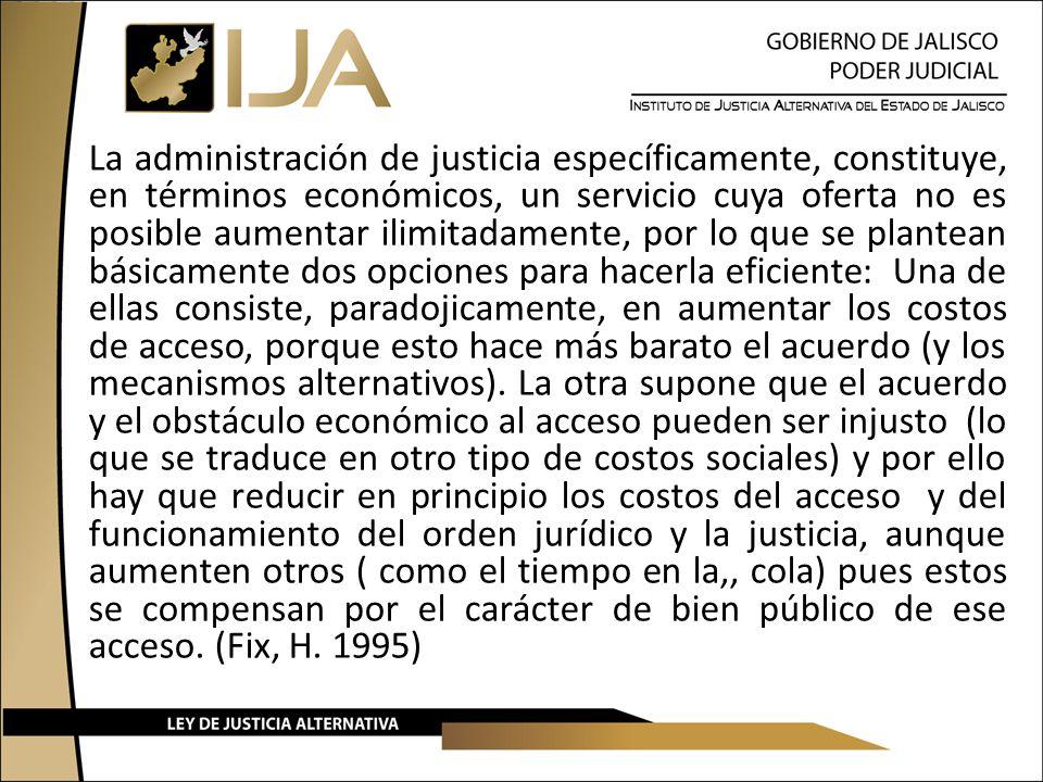 La administración de justicia específicamente, constituye, en términos económicos, un servicio cuya oferta no es posible aumentar ilimitadamente, por