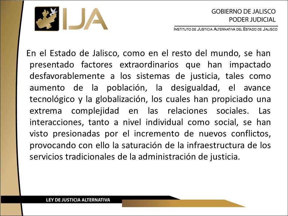 En el Estado de Jalisco, como en el resto del mundo, se han presentado factores extraordinarios que han impactado desfavorablemente a los sistemas de