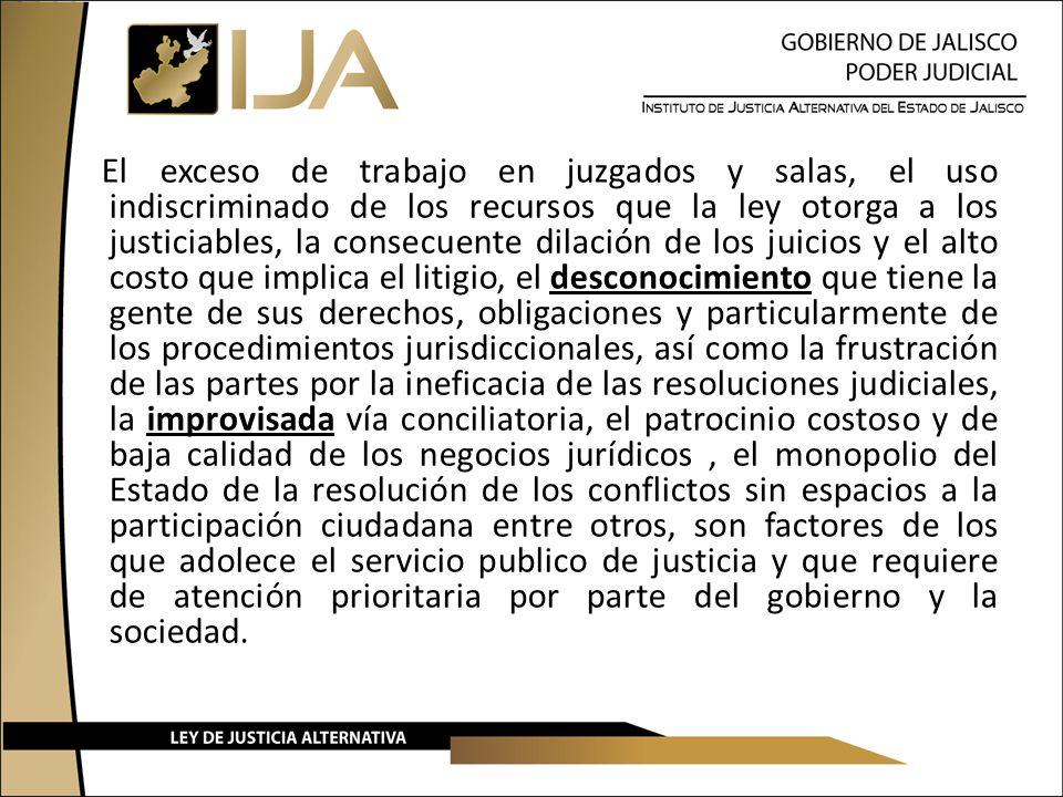 El exceso de trabajo en juzgados y salas, el uso indiscriminado de los recursos que la ley otorga a los justiciables, la consecuente dilación de los j