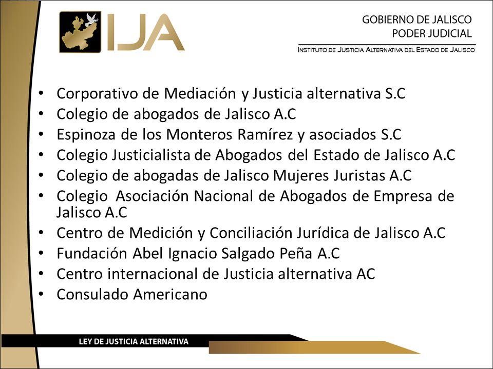 Corporativo de Mediación y Justicia alternativa S.C Colegio de abogados de Jalisco A.C Espinoza de los Monteros Ramírez y asociados S.C Colegio Justic