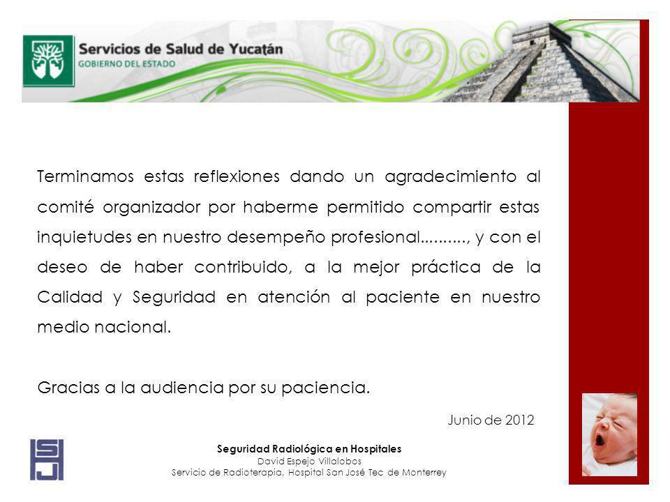 Junio de 2012 Terminamos estas reflexiones dando un agradecimiento al comité organizador por haberme permitido compartir estas inquietudes en nuestro