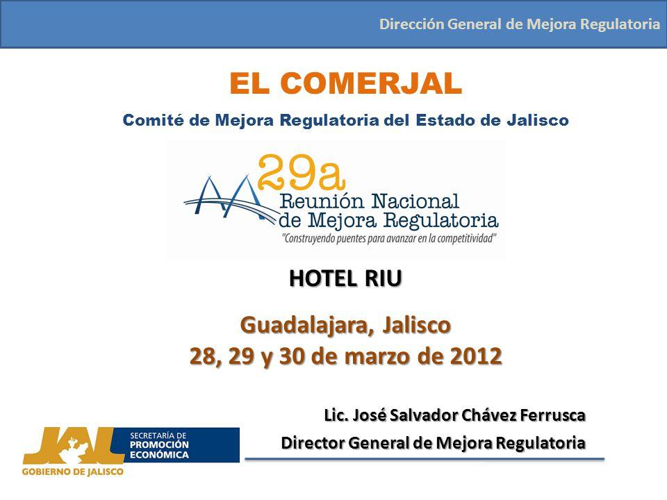 EL COMERJAL y la Ley de MR Dirección General de Mejora Regulatoria Durante el mes de octubre del 2009, se logró la aprobación y publicación de la Ley de Mejora Regulatoria del Estado de Jalisco y sus municipios, la cual entró en vigor en el mes de marzo de 2010.