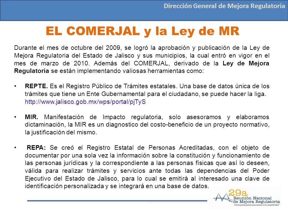 EL COMERJAL y la Ley de MR Dirección General de Mejora Regulatoria Durante el mes de octubre del 2009, se logró la aprobación y publicación de la Ley