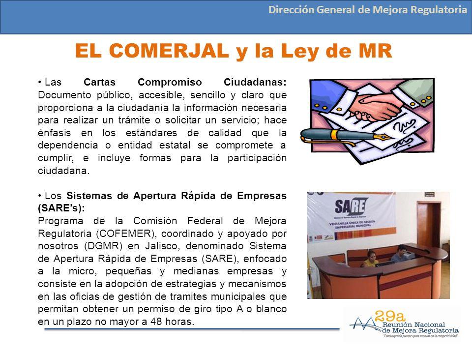 EL COMERJAL y la Ley de MR Dirección General de Mejora Regulatoria Las Cartas Compromiso Ciudadanas: Documento público, accesible, sencillo y claro qu