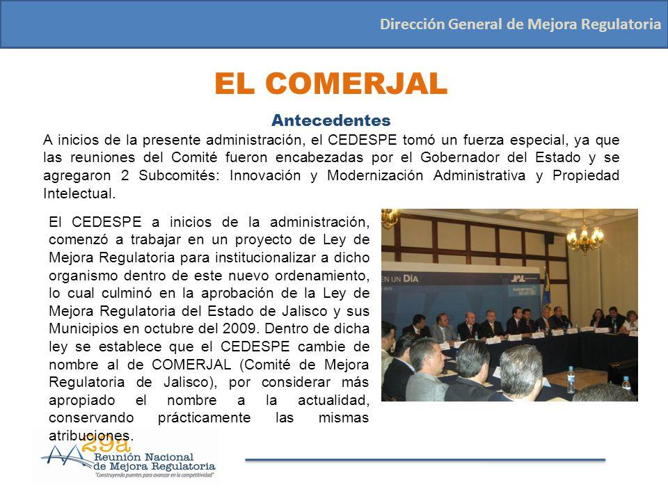 Objeto Dirección General de Mejora Regulatoria El COMERJAL es un órgano de carácter permanente honorífico y de consulta del Poder Ejecutivo del Estado, que tiene por objeto de coordinar, orientar, promover y fomentar las políticas en materia de mejora regulatoria necesaria en el Estado.