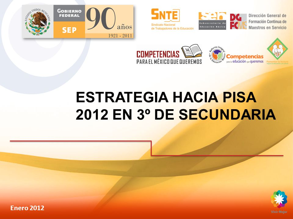 ESTRATEGIA HACIA PISA 2012 EN 3º DE SECUNDARIA Enero 2012