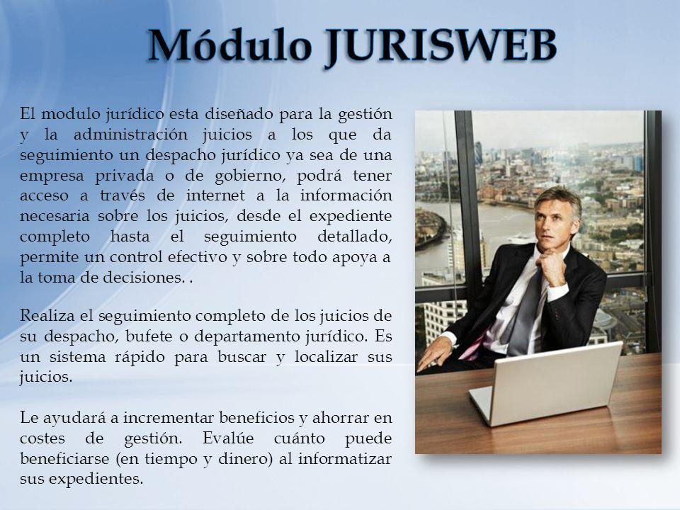 El modulo jurídico esta diseñado para la gestión y la administración juicios a los que da seguimiento un despacho jurídico ya sea de una empresa priva
