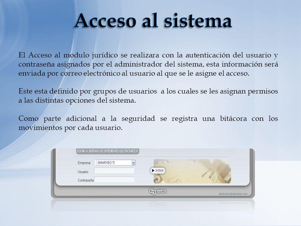 El Acceso al modulo jurídico se realizara con la autenticación del usuario y contraseña asignados por el administrador del sistema, esta información s