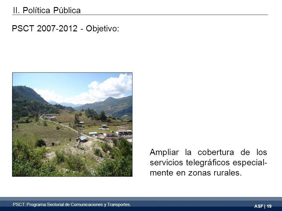ASF | 19 Ampliar la cobertura de los servicios telegráficos especial- mente en zonas rurales.