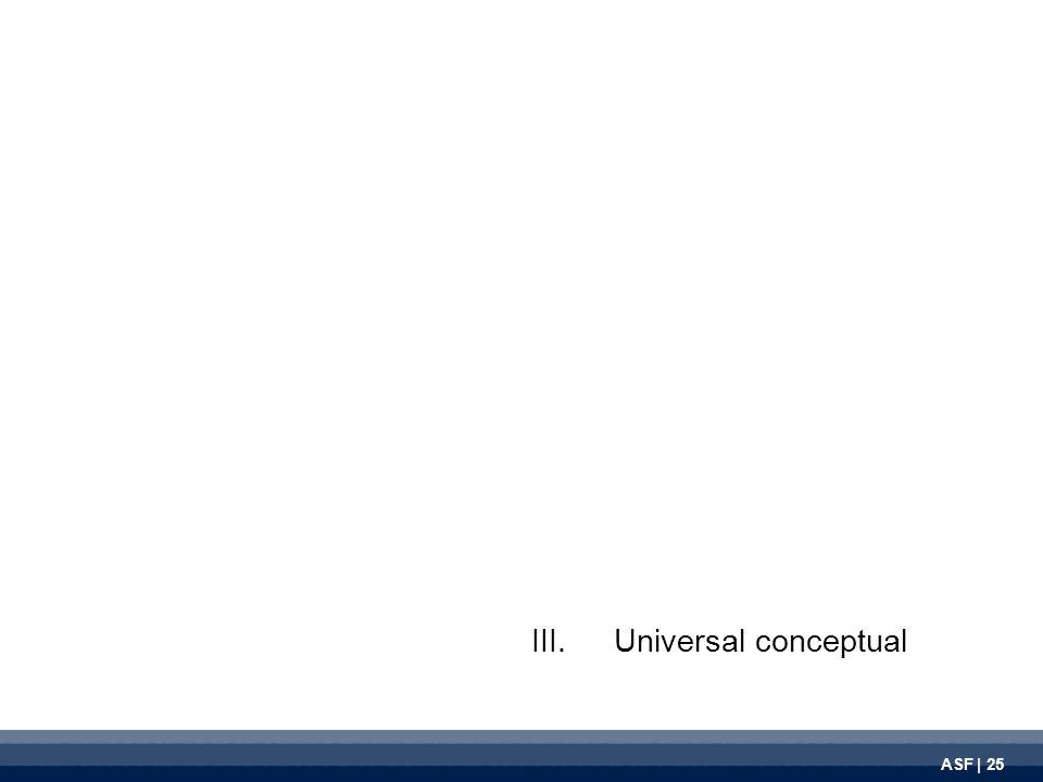 ASF | 25 III.Universal conceptual