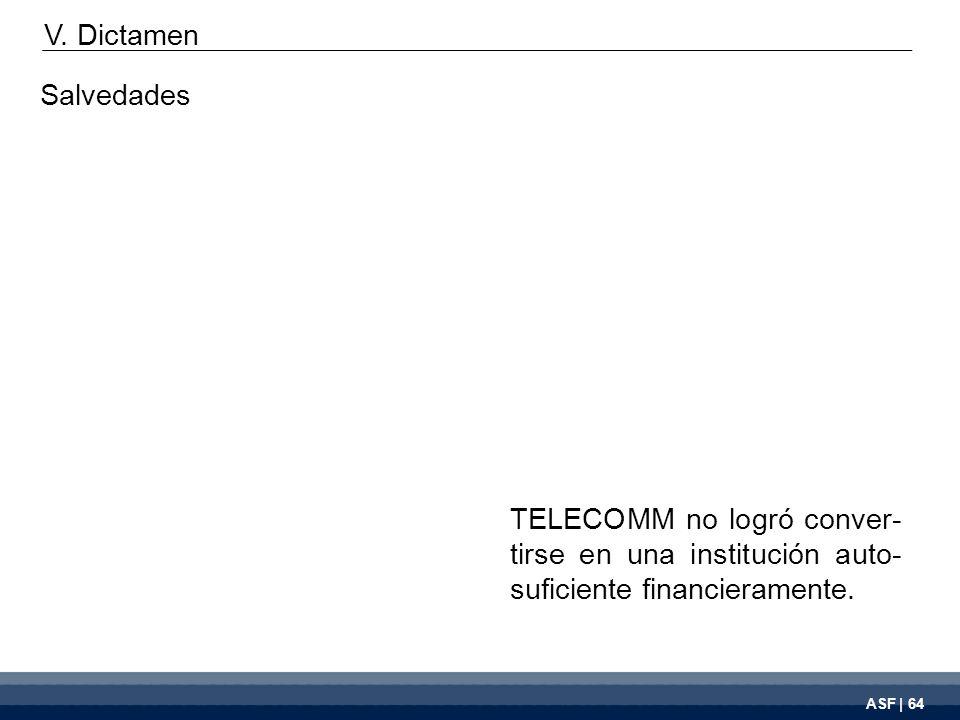 ASF | 64 TELECOMM no logró conver- tirse en una institución auto- suficiente financieramente.