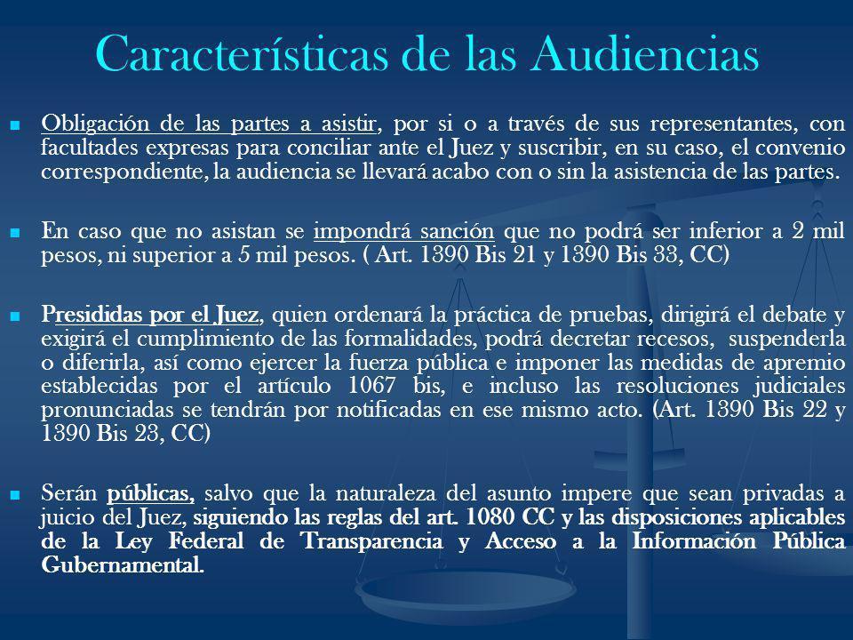 Características de las Audiencias á Obligación de las partes a asistir, por si o a través de sus representantes, con facultades expresas para concilia