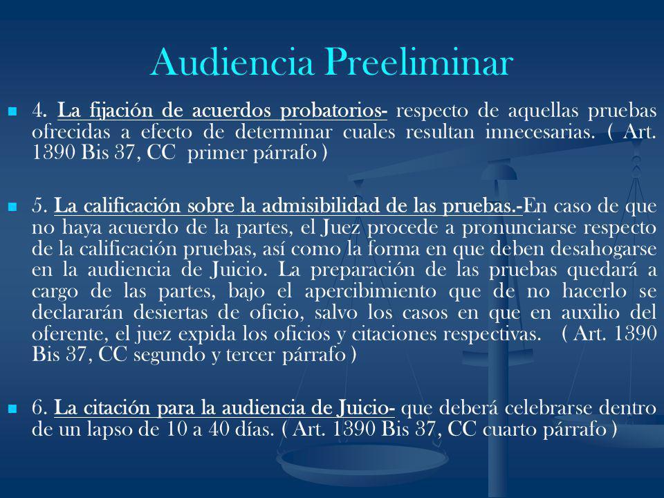 Audiencia Preeliminar 4. La fijación de acuerdos probatorios- respecto de aquellas pruebas ofrecidas a efecto de determinar cuales resultan innecesari