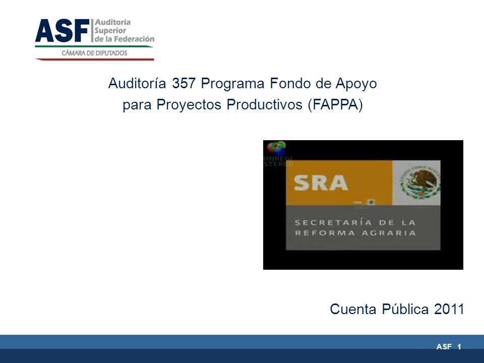 ASF 1 Auditoría 357 Programa Fondo de Apoyo para Proyectos Productivos (FAPPA) Cuenta Pública 2011