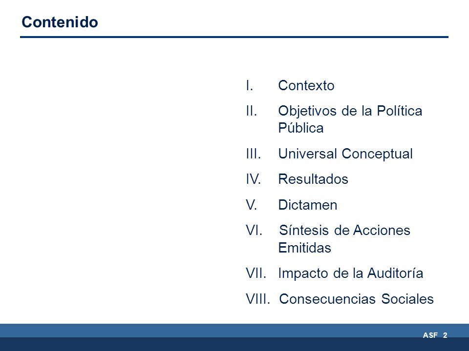 ASF 2 Contenido I. Contexto II. Objetivos de la Política Pública III.