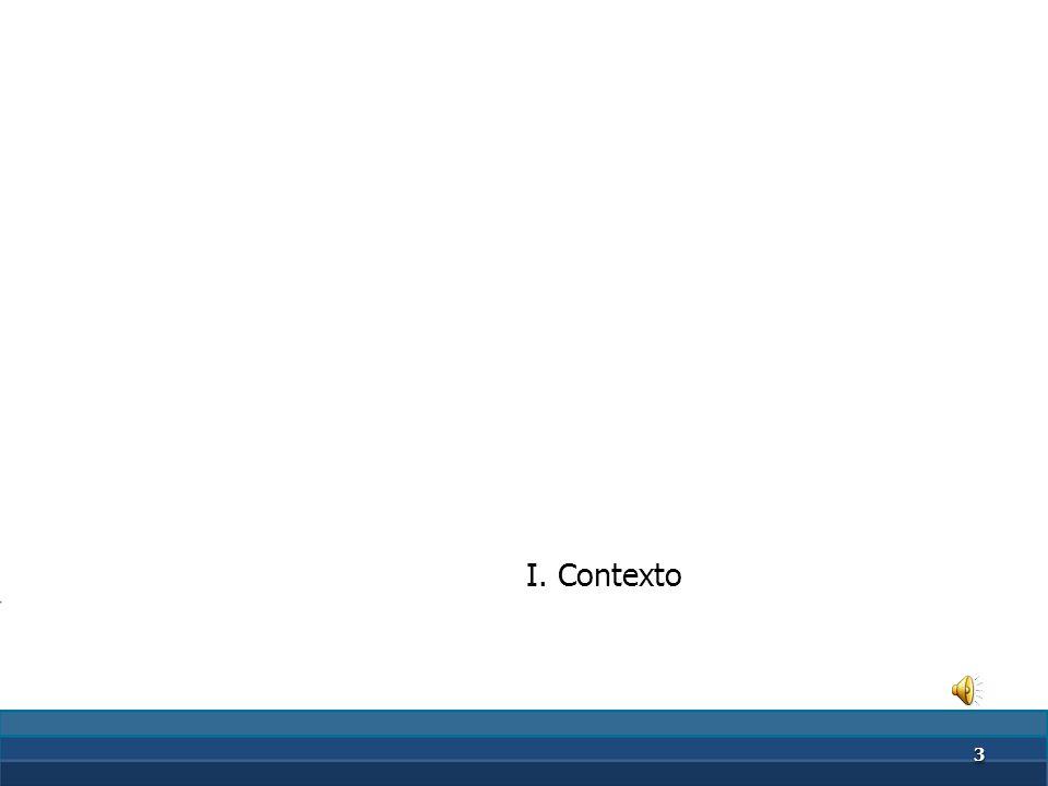 22 I. Contexto II. Política pública III. Universal conceptual IV.