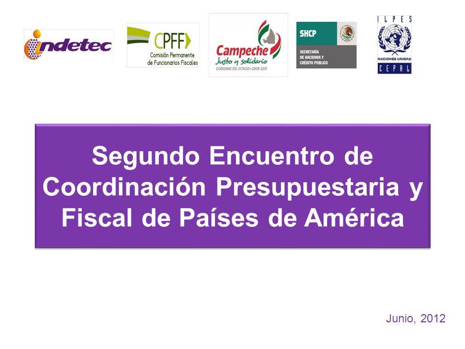Segundo Encuentro de Coordinación Presupuestaria y Fiscal de Países de América Junio, 2012
