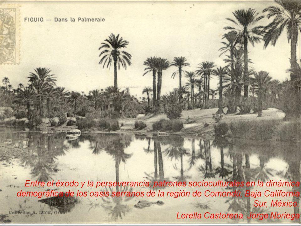 Entre el éxodo y la perseverancia: patrones socioculturales en la dinámica demográfica de los oasis serranos de la región de Comondú, Baja California