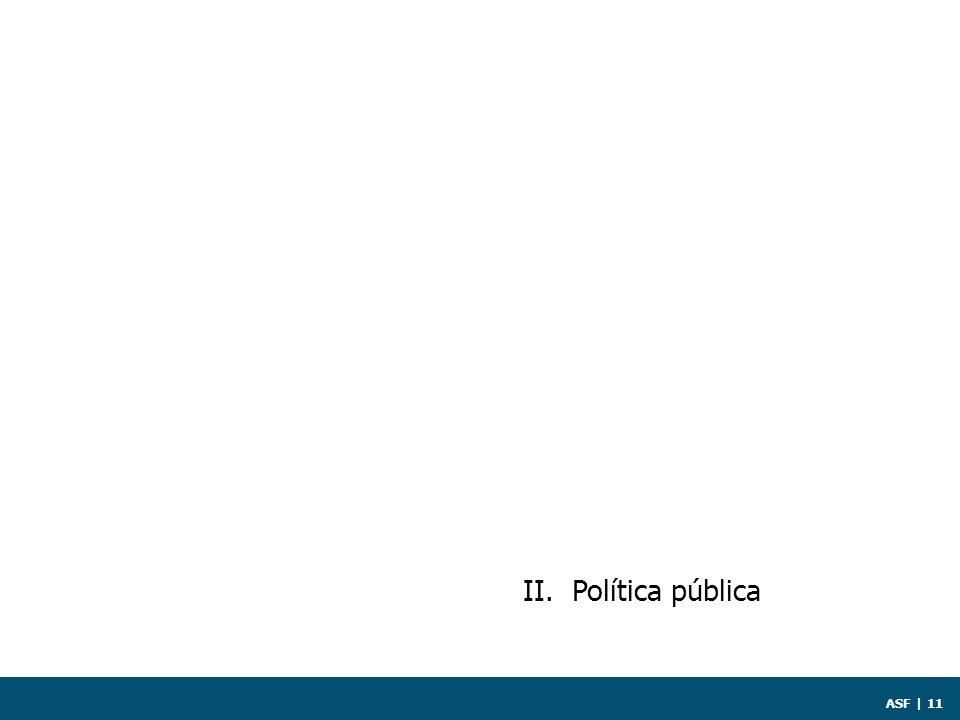 ASF | 11 II. Política pública