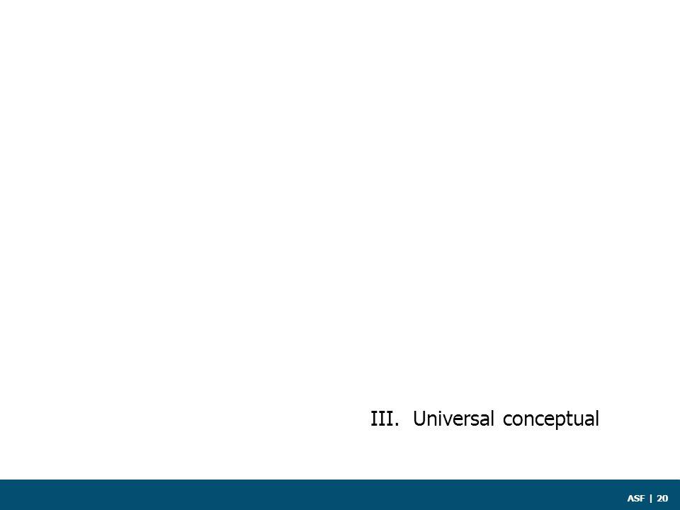 ASF | 20 III. Universal conceptual