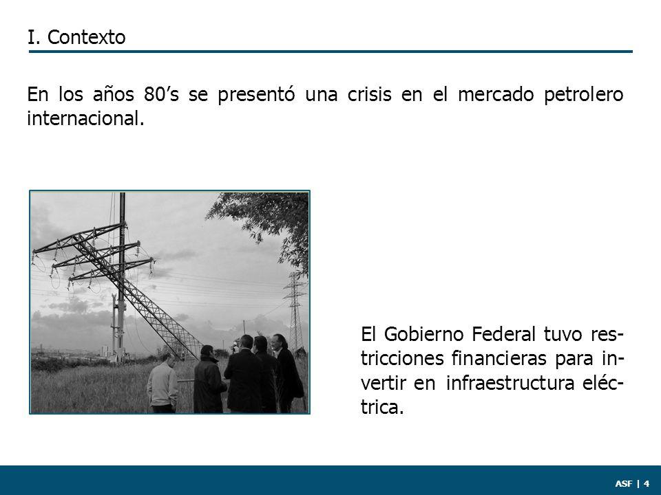 ASF | 4 El Gobierno Federal tuvo res- tricciones financieras para in- vertir en infraestructura eléc- trica.