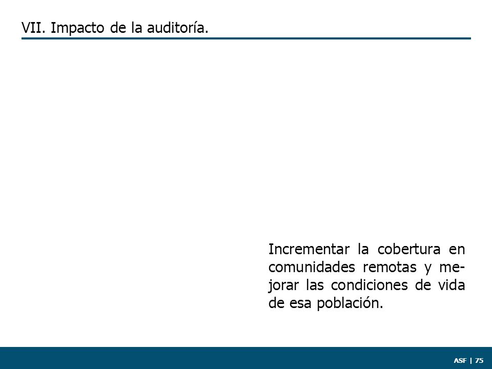 ASF | 75 VII. Impacto de la auditoría.
