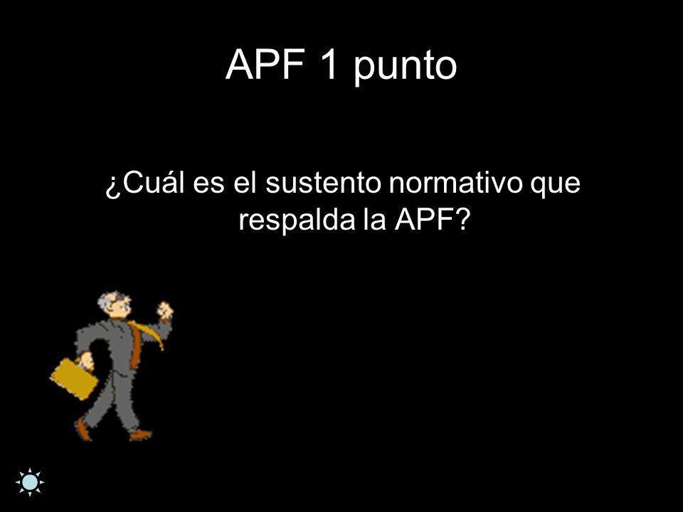 APF 1 punto ¿Cuál es el sustento normativo que respalda la APF?