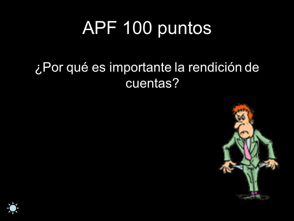 APF 100 puntos ¿Por qué es importante la rendición de cuentas?