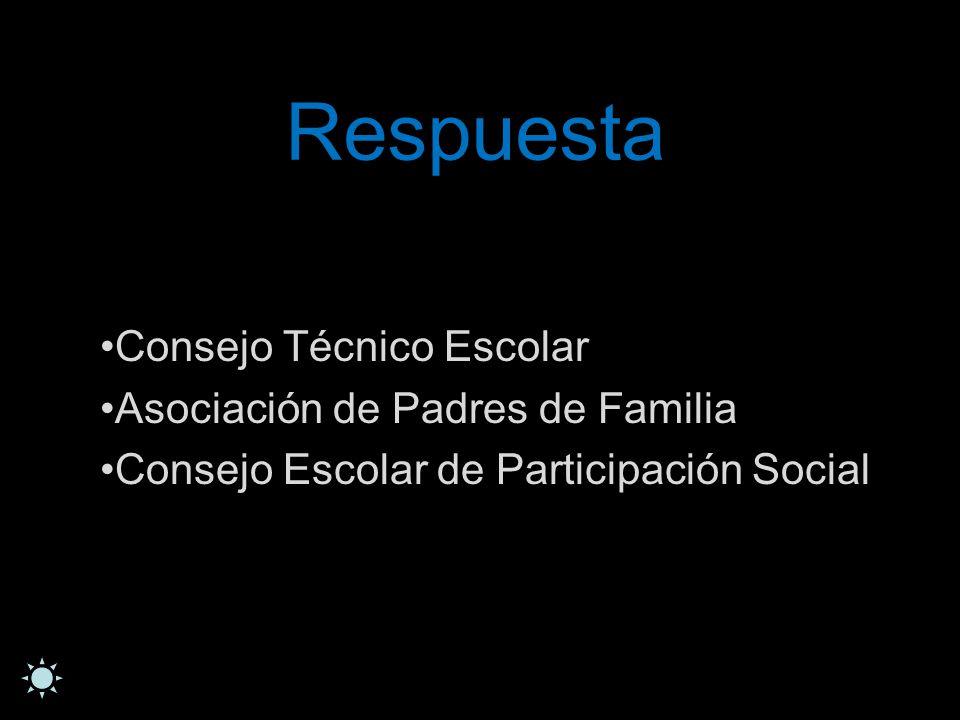 Respuesta Consejo Técnico Escolar Asociación de Padres de Familia Consejo Escolar de Participación Social