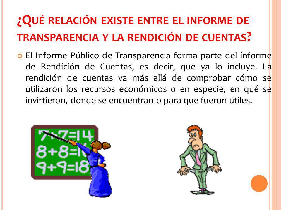 ¿Q UÉ RELACIÓN EXISTE ENTRE EL INFORME DE TRANSPARENCIA Y LA RENDICIÓN DE CUENTAS .