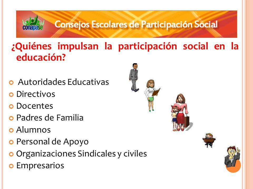 ¿Quiénes impulsan la participación social en la educación.