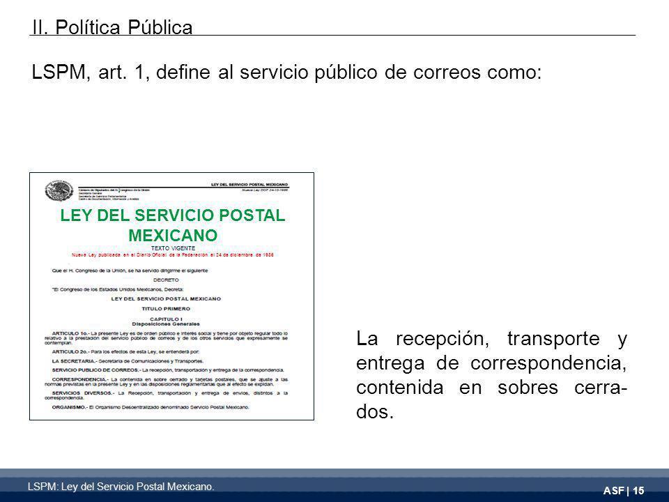 ASF | 15 La recepción, transporte y entrega de correspondencia, contenida en sobres cerra- dos.
