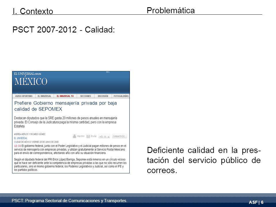 ASF | 6 PSCT 2007-2012 - Calidad: Deficiente calidad en la pres- tación del servicio público de correos.