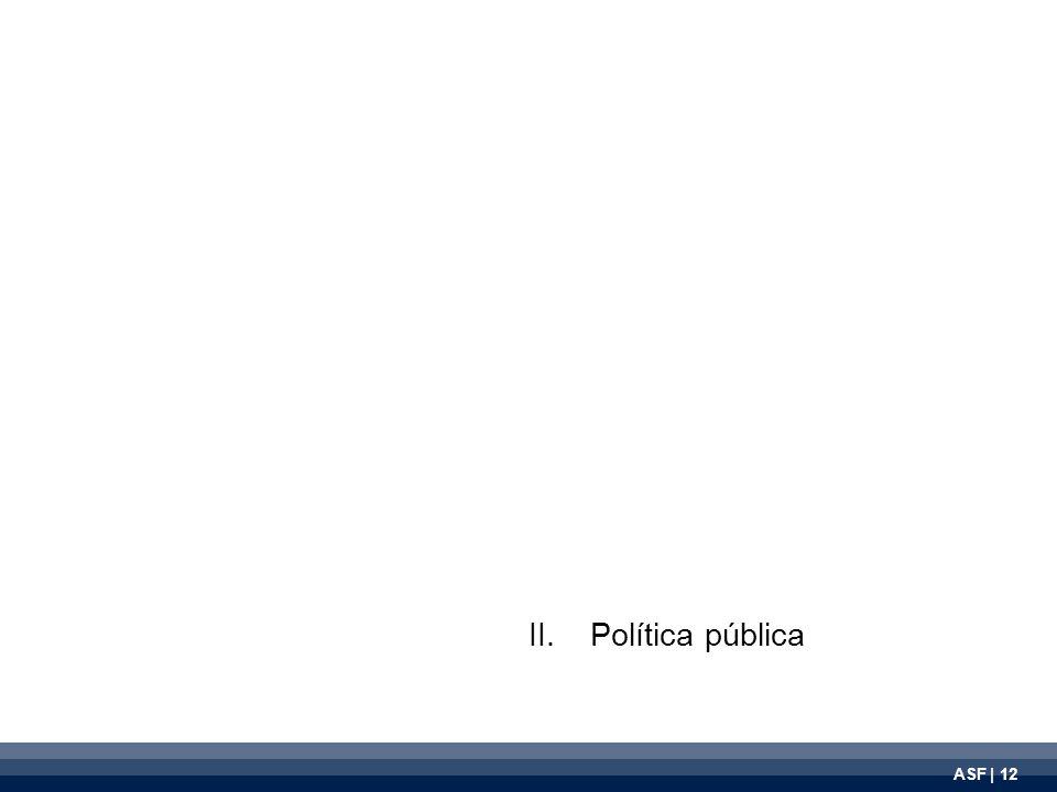 ASF | 12 II.Política pública