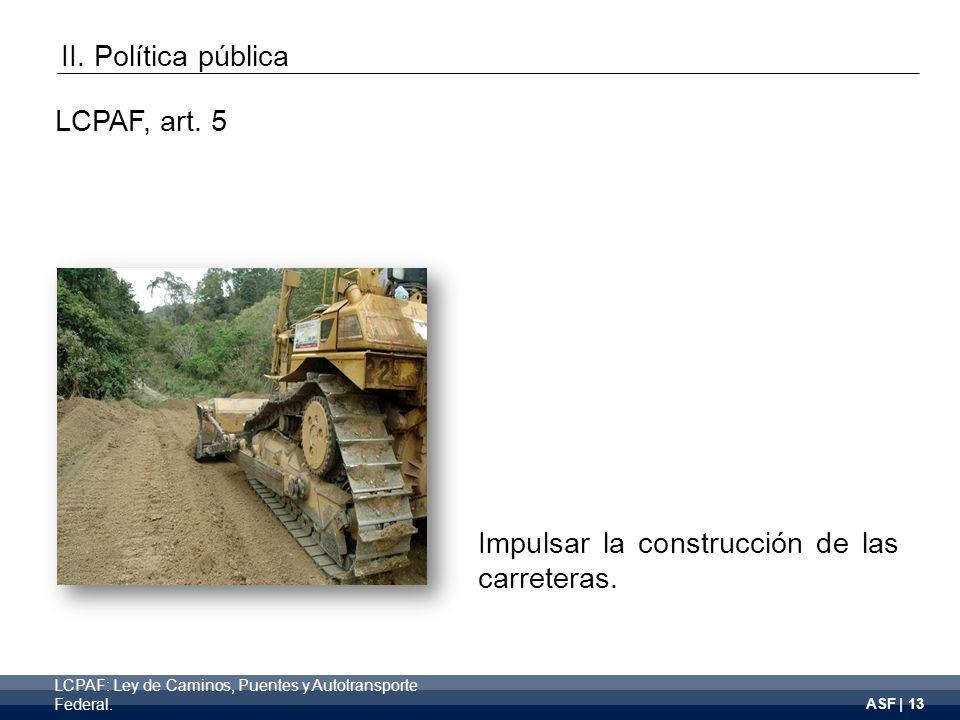 ASF | 13 Impulsar la construcción de las carreteras.