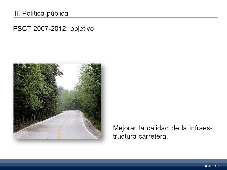 ASF | 19 En 1996, la SCT suscribió con- venios de descentralización con los gobiernos estatales para la atención de carreteras alimen- tadoras y caminos rurales.
