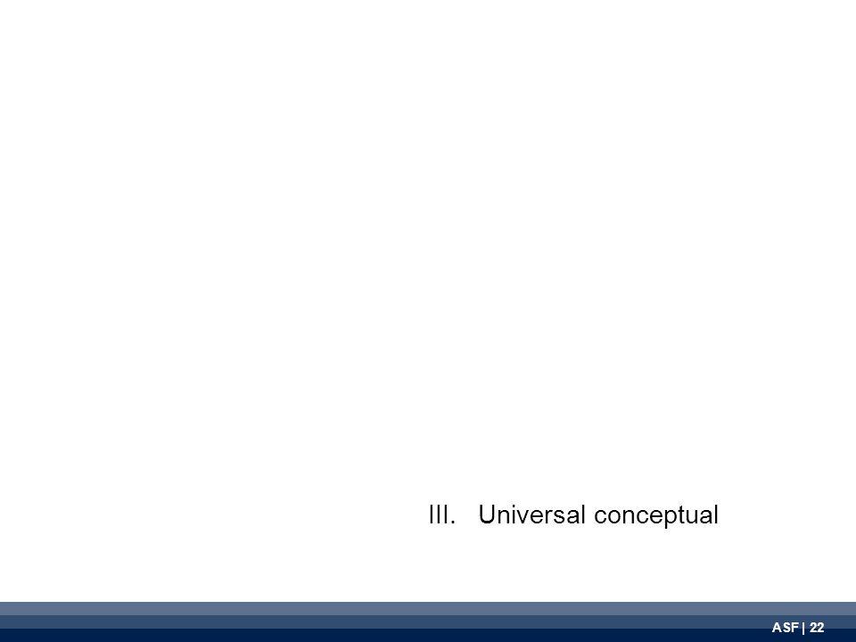 ASF | 22 III.Universal conceptual