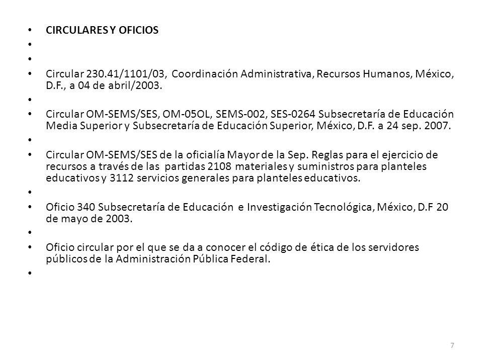 CIRCULARES Y OFICIOS Circular 230.41/1101/03, Coordinación Administrativa, Recursos Humanos, México, D.F., a 04 de abril/2003. Circular OM-SEMS/SES, O