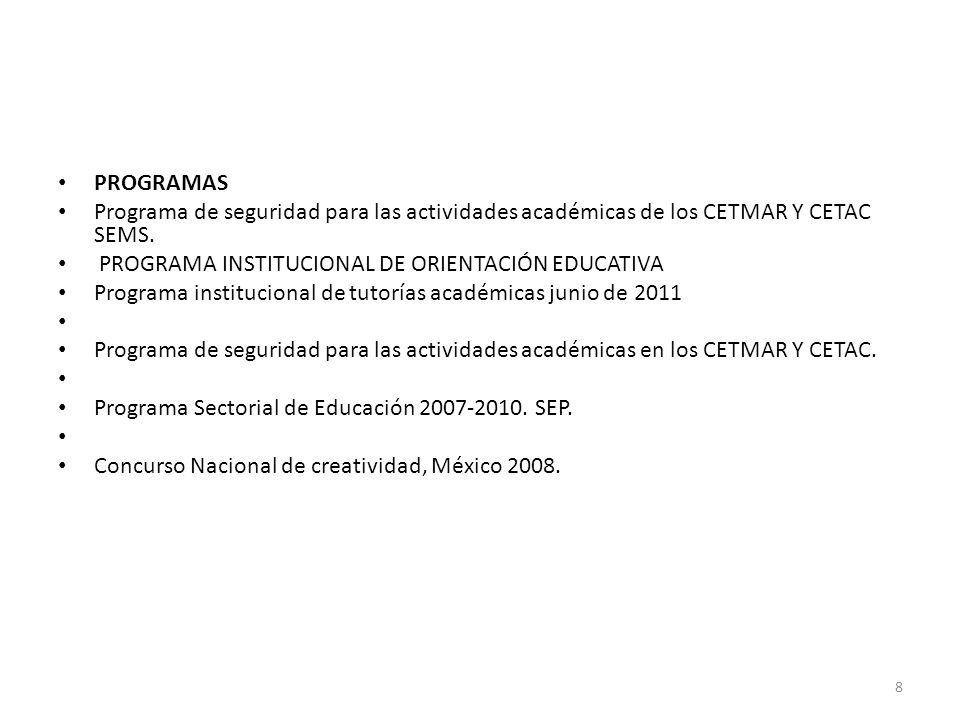 PROGRAMAS Programa de seguridad para las actividades académicas de los CETMAR Y CETAC SEMS. PROGRAMA INSTITUCIONAL DE ORIENTACIÓN EDUCATIVA Programa i