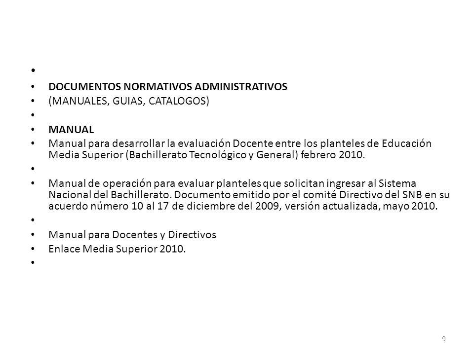 DOCUMENTOS NORMATIVOS ADMINISTRATIVOS (MANUALES, GUIAS, CATALOGOS) MANUAL Manual para desarrollar la evaluación Docente entre los planteles de Educaci