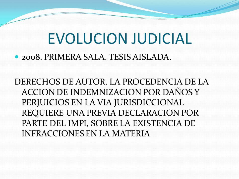 EVOLUCION JUDICIAL 2008. PRIMERA SALA. TESIS AISLADA. DERECHOS DE AUTOR. LA PROCEDENCIA DE LA ACCION DE INDEMNIZACION POR DAÑOS Y PERJUICIOS EN LA VIA