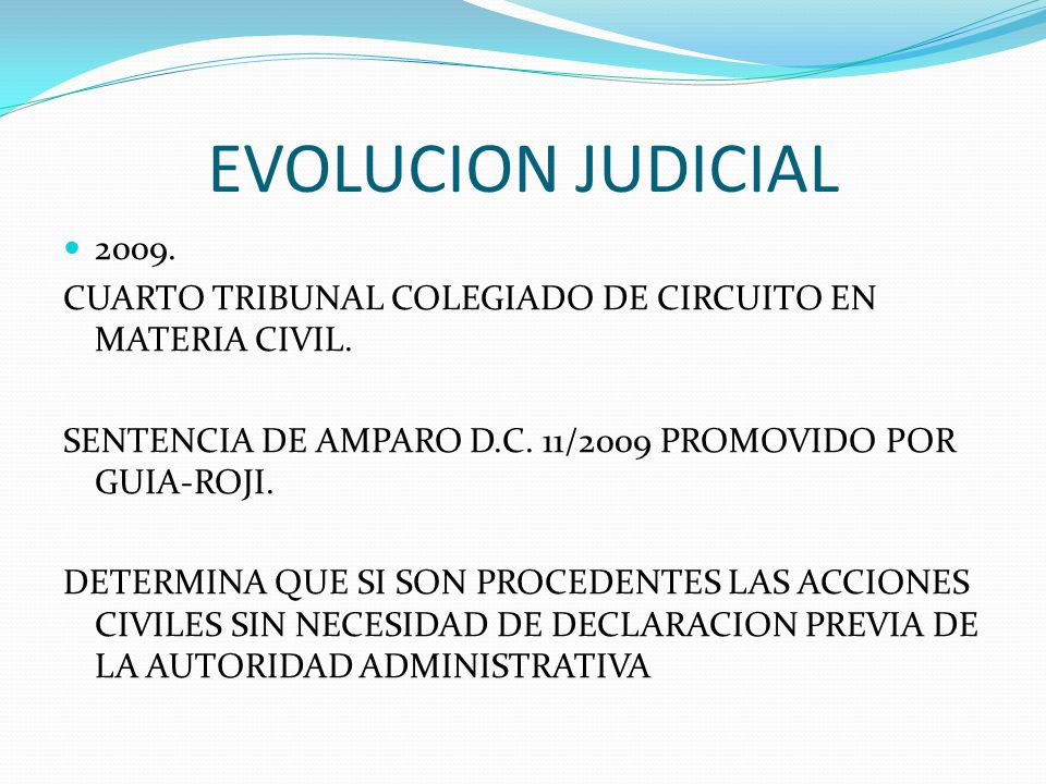 EVOLUCION JUDICIAL 2009. CUARTO TRIBUNAL COLEGIADO DE CIRCUITO EN MATERIA CIVIL. SENTENCIA DE AMPARO D.C. 11/2009 PROMOVIDO POR GUIA-ROJI. DETERMINA Q