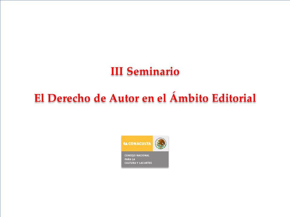 III Seminario El Derecho de Autor en el Ámbito Editorial III Seminario El Derecho de Autor en el Ámbito Editorial
