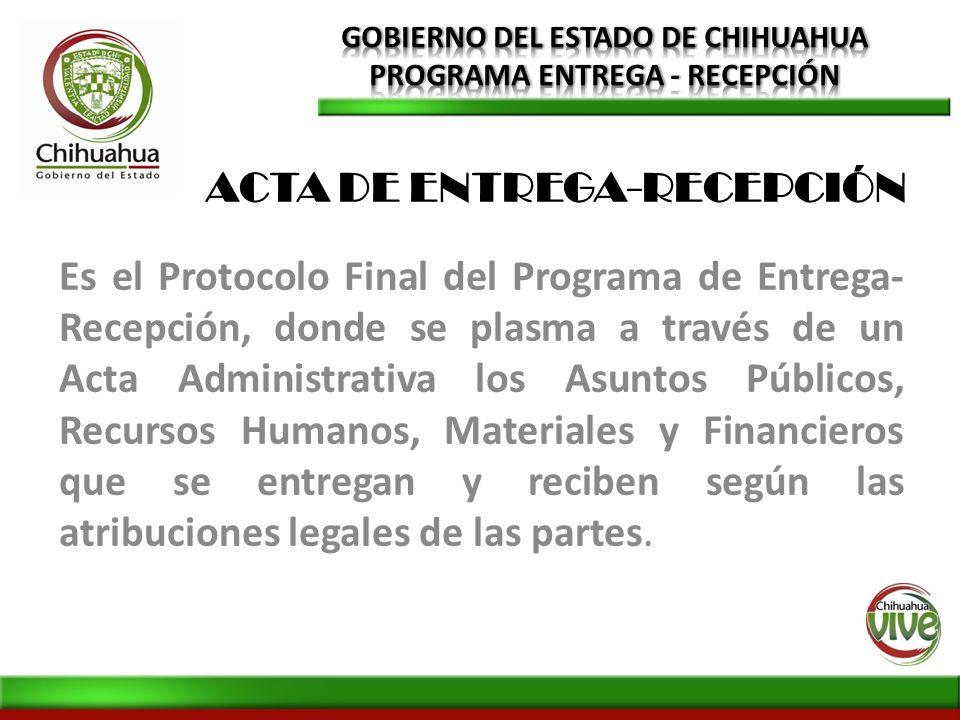 Es el Protocolo Final del Programa de Entrega- Recepción, donde se plasma a través de un Acta Administrativa los Asuntos Públicos, Recursos Humanos, M