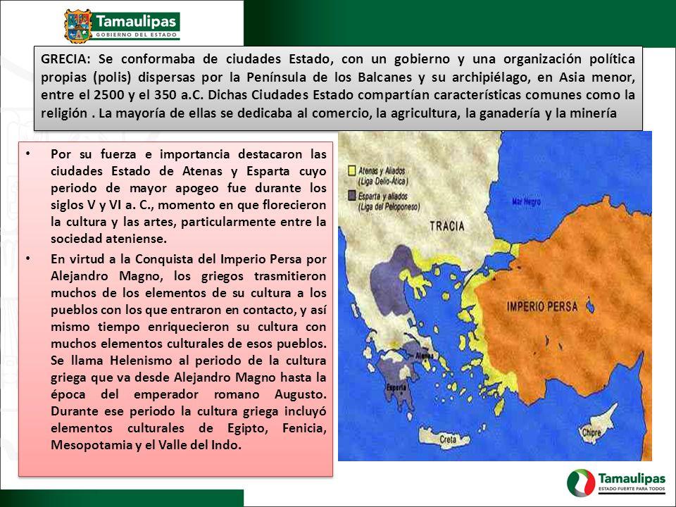 GRECIA: Se conformaba de ciudades Estado, con un gobierno y una organización política propias (polis) dispersas por la Península de los Balcanes y su archipiélago, en Asia menor, entre el 2500 y el 350 a.C.