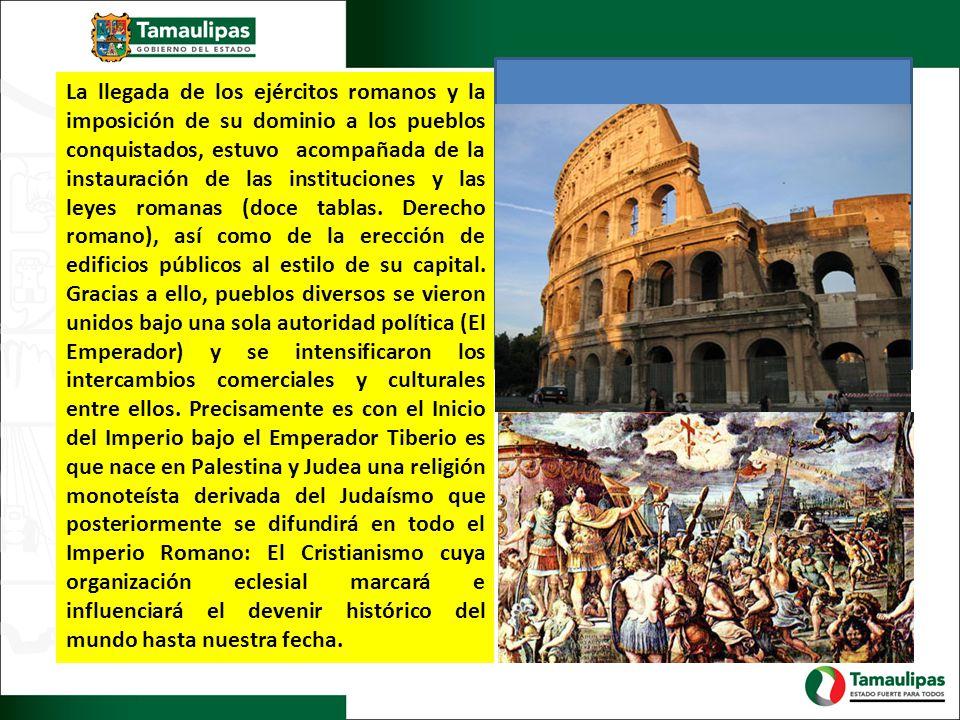 La llegada de los ejércitos romanos y la imposición de su dominio a los pueblos conquistados, estuvo acompañada de la instauración de las instituciones y las leyes romanas (doce tablas.