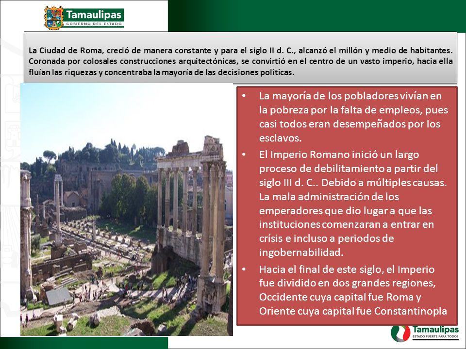 La Ciudad de Roma, creció de manera constante y para el siglo II d.