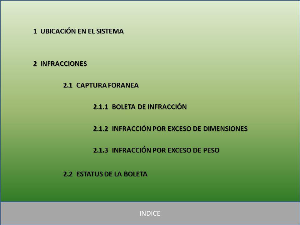 1 UBICACIÓN EN SISTEMA: Dentro del Sistema SIAF se encuentra el modulo de Verificaciones en el menú principal y dentro de el se encuentra el Submodulo de Operativos y dentro de este se encuentra Infracciones.