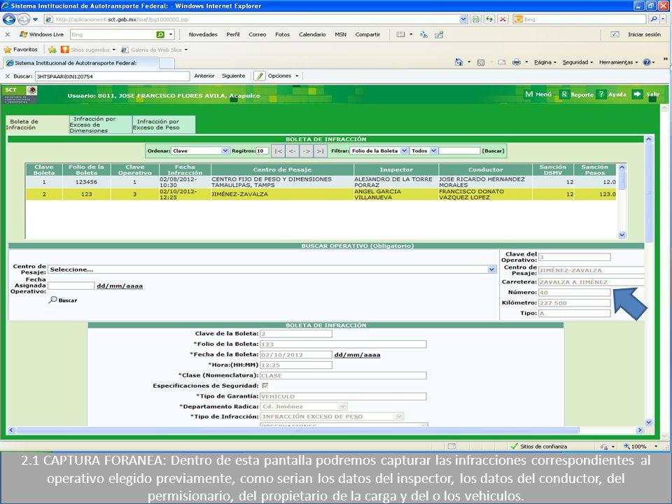 2.1 CAPTURA FORANEA: Dentro de esta pantalla podremos capturar las infracciones correspondientes al operativo elegido previamente, como serian los dat