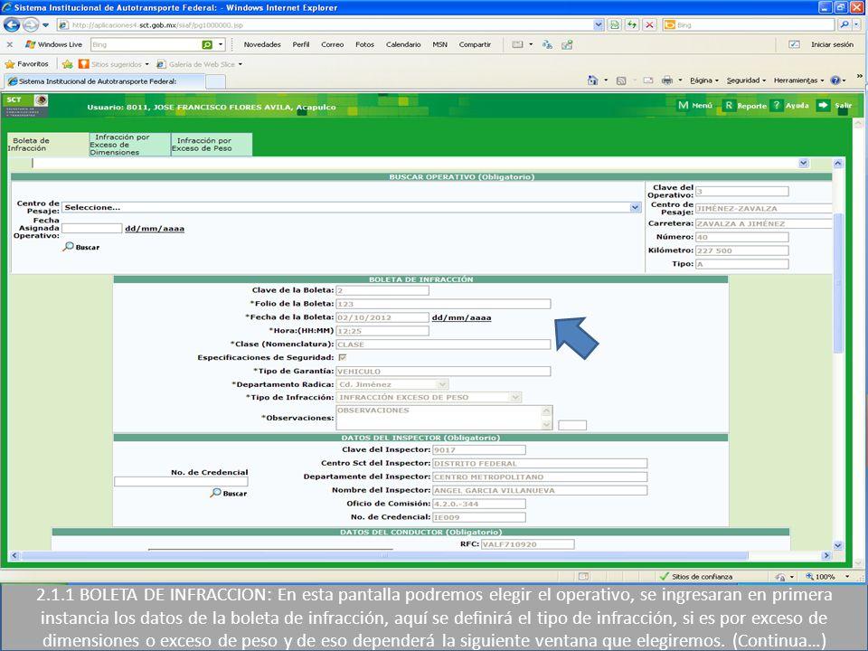 2.1.1 BOLETA DE INFRACCION: En esta pantalla podremos elegir el operativo, se ingresaran en primera instancia los datos de la boleta de infracción, aq
